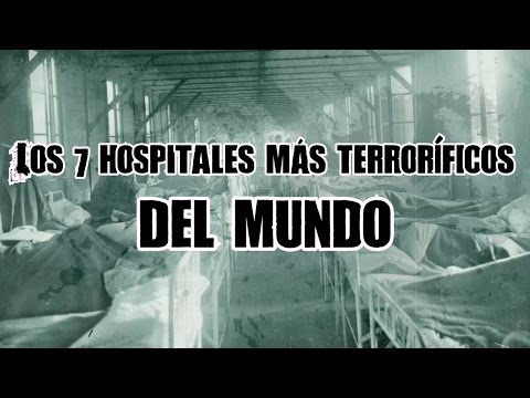 Los 7 hospitales más terroríficos del mundo - DrossRotzank