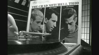 Watch Chad Mitchell Trio The Tarriers Song video