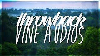 throwback vine edit audios (2014-2016)
