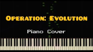 OPERATION: EVOLUTION (by Dimrain47) — Piano Cover