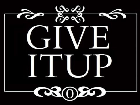 GIVE IT UP: THE FULL LENGTH MOVIE