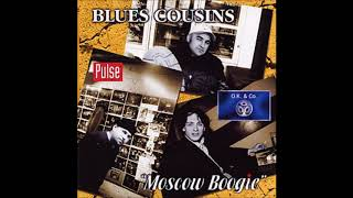 Blues Cousins - My Baby Is Coming Home