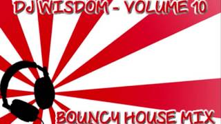 Dj Wisdom - Volume 10 - Bouncy House