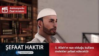 Şefaat #5 Allah'ın razı olduğu kullara melekler şefaat edecektir