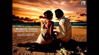 Robert Toma-Ma iubeste Nu ma iubeste