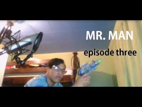 The Mr. Man Show - Episode 3