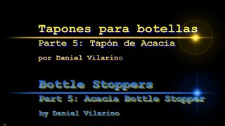Bottle Stoppers, Tapones Part 5 Parte 5