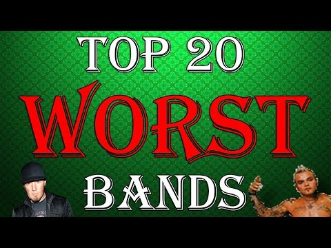 Top 20 Worst Bands (In My Opinion)