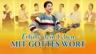 Erfülle dein Leben mit Gottes Wort | Christliches Musikvideo