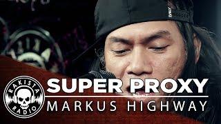 Super Proxy by Markus Highway  Rakista Live EP236