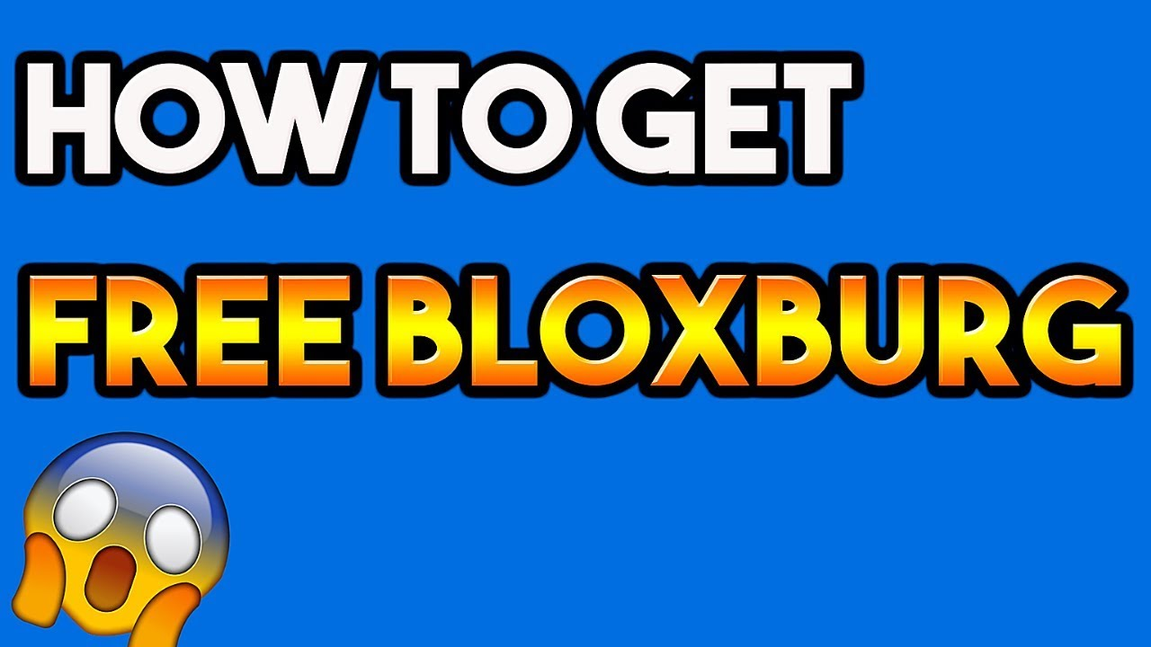 How To Get Free Robux To Play Bloxburg Free Bloxburg How To Get Bloxburg For Free In Roblox July 2019 Youtube