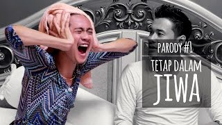 Video TETAP DALAM JIWA - PARODY #1 download MP3, 3GP, MP4, WEBM, AVI, FLV September 2018