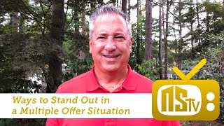NSTV | 7 Ways to Stand Out in Multiple Offer Situations