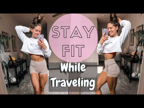 Stay FIT While Traveling! My Top Tips