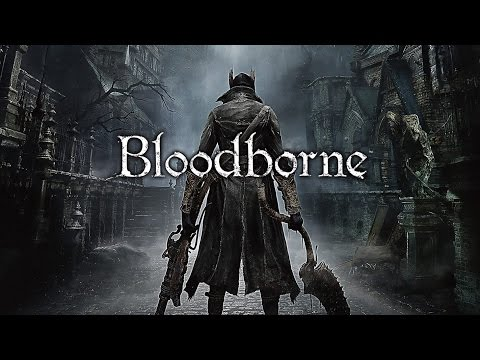 BLOODBORNE - Story Trailer [PS4 - 1080p HD]
