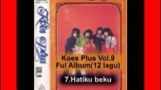 KOES PLUS Vol 9 (FULL  ALBUM 12 LAGU)