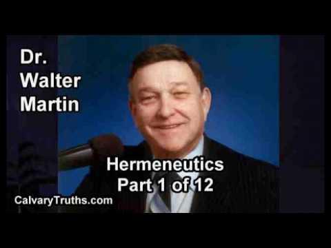 Hermeneutics, How to Interpret the Bible - part 1 of 12 - Dr. Walter Martin