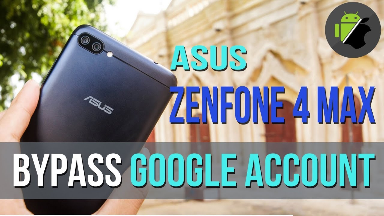 How To Bypass Frp Google Account On Asus Zenfone 4 Max Zc520kl