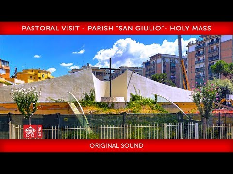 """Pope Francis - Pastoral visit to the  Parish of """"San Giulio"""" – Holy Mass 2019-04-07"""
