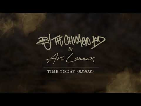"BJ The Chicago Kid "" Time Today"" (Remix) Ft. Ari Lennox"