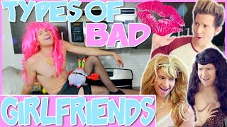 Repeat youtube video TYPES OF BAD GIRLFRIENDS