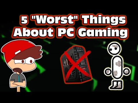 """5 Things Wrong With PC Gaming"" According to A Peasant"