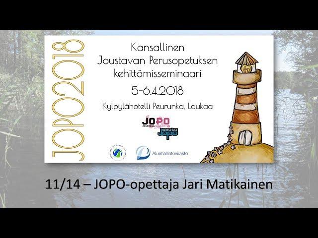 JOPO2018 - osa 11/14 - Jari Matikainen - opetuksen ja arvioinnin pelillistäminen