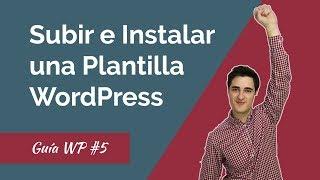 Cómo Instalar y Configurar tu Plantilla WordPress en 2018