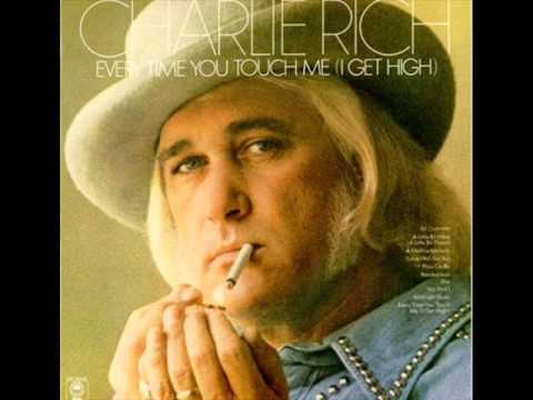Charlie Rich   -  Everytime You Touch Me I Get...