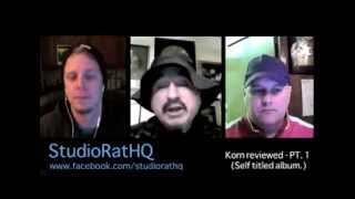 Korn Behind the scenes.  A Studio Rat HQ Podcast #1