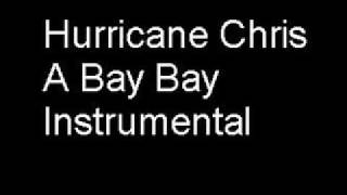 A Bay Bay Instrumental (Hurricane Chris)