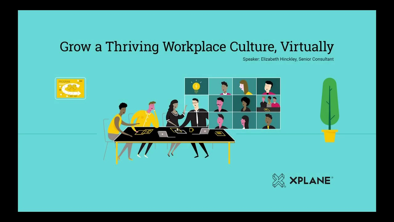 WEBINAR: Future of Work: Grow A Thriving Workplace, Virtually - May 2020