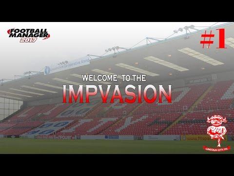 FM17 | LLM | Welcome To The Impvasion |  S1E1 | Lincoln City | Pre Season & Squad Intro