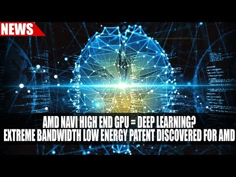 AMD Navi High End GPU = Deep Learning? | Extreme Bandwidth Low Energy Patent Discovered for AMD