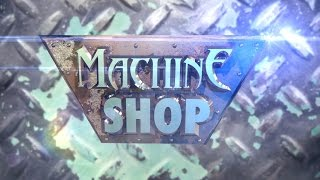 For the love of the lore - The Machine Shop Ep 13