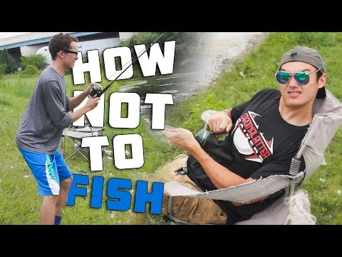 HOW NOT TO FISH