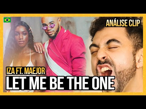 ANALISANDO IZA e Maejor - Let Me Be The One