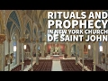 Rituals and Prophecy In New York Church of Saint John