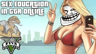 GTA 5 Online Funny Moments: SEX EDUCATION - Chorionicles Episode 4