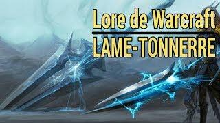 warcraft histoire de lame tonnerre