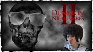 DUNGEON NIGHTMARES II | WILL MAKE YOU POOP!!