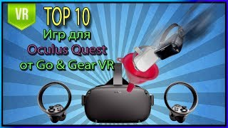 TOP 10 игр для Quest от Gear VR и Oculus GO