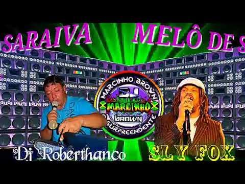 MELÔ DE SARAIVA- SLY FOX - EXCLLL MEGA ITAMARATY - 👍LIKE & ✒INSCREVA-SE