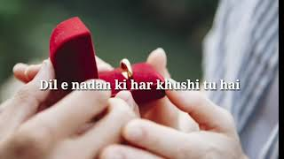 Dil-e-nadan ki har khushi tu hai || WhatsApp status || As well as a good ringtone||
