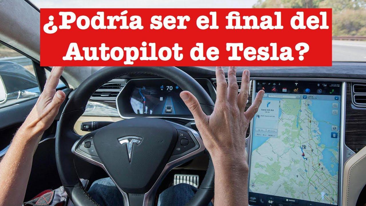 ¿Podría ser el final del Autopilot de Tesla?