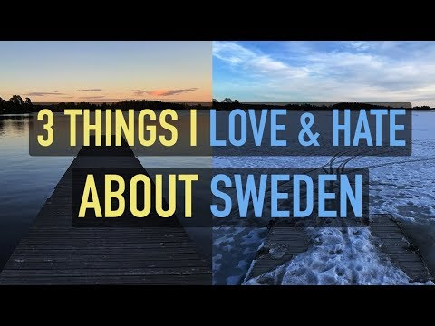 3 Things I Love & Hate About Sweden