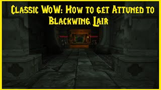 Classic WoW: How t๐ get Attuned to Blackwing Lair