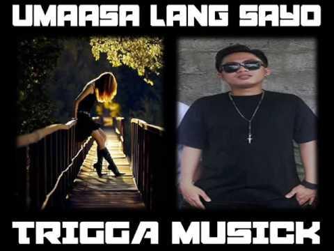 umaasa lang sayo - BC Triggaz ( Trigga Musick 2014 )