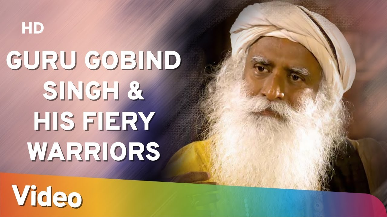 Guru Gobind Singh & His Fiery Warriors - Sadhguru