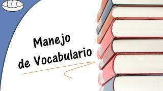 Manejo de vocabulario - Sinónimos, antónimos...